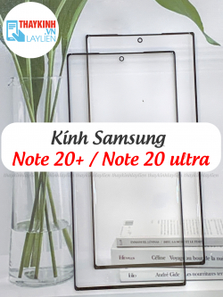 Kính Samsung Note Plus ( Note 20+ ) / Note 20 ultra